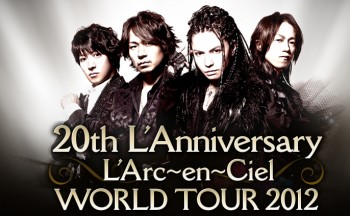 20th L'Anniversary L'Arc~en~Ciel World Tour 2012